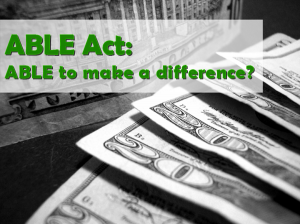 Fan of 20 dollar bills with text overlay that reads: Able Act: Able to Make a Difference?