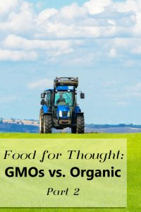 Photo of blue tractor in an open green field with overlay text that reads: food for thought gmo vs organic pt 2