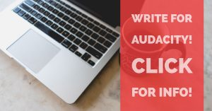 Become a writer for Audacity Magazine!